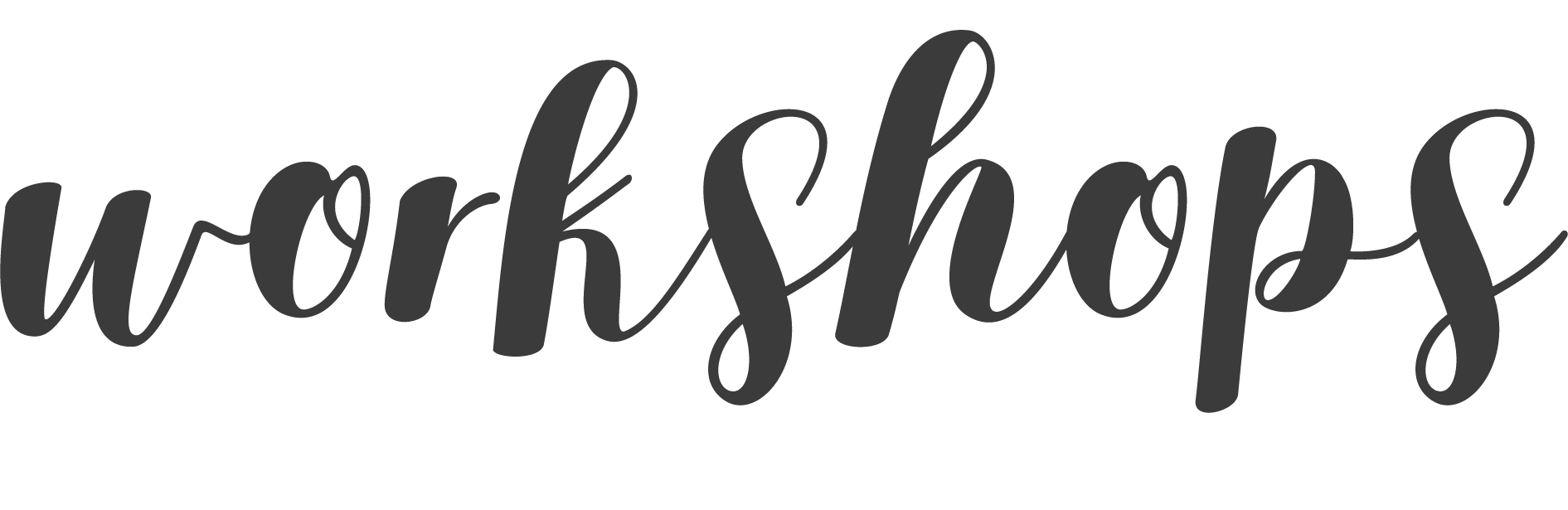 "The word ""workshops"" in a cursive font"